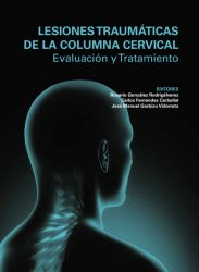 """Neuroraquis publica una monografía sobre """"Lesiones traumáticas de la columna cervical"""", un manual para la evaluación y tratamiento de este tipo de lesiones"""